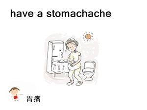have a stomachache