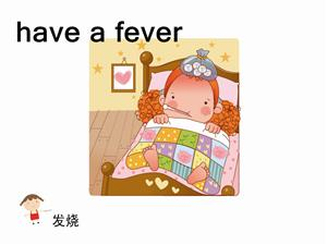 have a fever